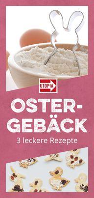 Ostergebäck: 3 Rezepte für kleine Leckereien zu Oste