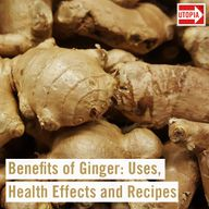 Benefits of Ginger: Uses, Health Effects and Recipes