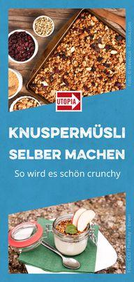 Knuspermüsli selber machen: bitte schön crunchy