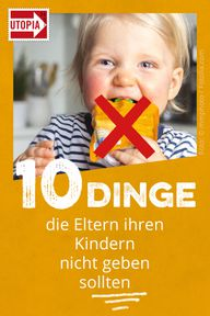 10 Dinge die Eltern ihren Kindern nicht geben sollten