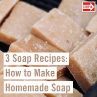 3 Soap Recipes: How to Make Homemade Soap