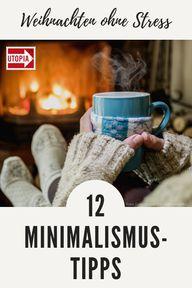 Weihnachten Ohne Stress 12 Minimalismus Tipps Utopiade