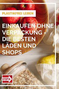 Verpackungsfreier Supermarkt: Einkaufen ohne Verpackung