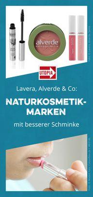 Lavera, Alverde & Co: Diese Naturkosmetik-Marken bieten bessere Schminke
