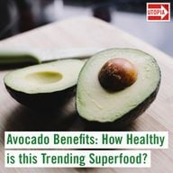 Avocado Benefits: How Healthy is this Trending Superfood?