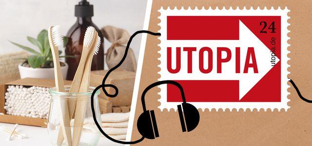 Utopia-Podcast: Leben ohne Plastik, plastikfrei