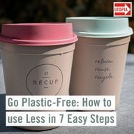 Go Plastic-Free: How to use Less in 7 Easy Steps