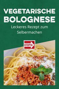 Vegetarische Bolognese: Leckeres Rezept zum Selbermachen