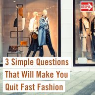 3 Simple Questions That Will Make You Quit Fast Fashion