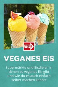 Veganes Eis: im Supermarkt, in Eisdielen – und zum Selbermachen