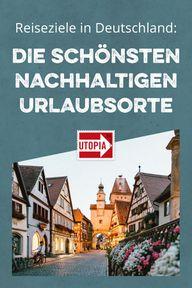 Reiseziele in Deutschland: Die schönsten nachhaltigen Urlaubsorte