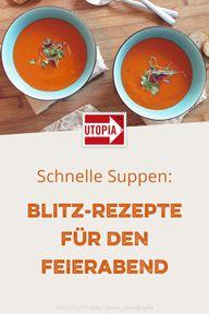 Schnelle Suppen: Blitz-Rezepte für den Feierabend