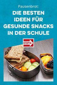 Pausenbrot: die besten Ideen für gesunde Snacks in der Schule
