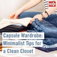 Capsule Wardrobe: Minimalist Tips for a Clean Closet