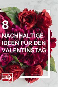 8 Valentinstag-Tipps, die nachhaltig Herzen erobern