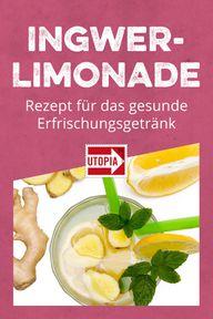 Ingwerlimonade: Leckeres Rezept für das gesunde Erfrischungsgetränk